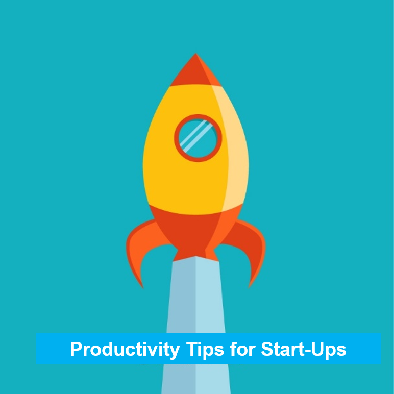 Productivity Tips for Start Up Biz
